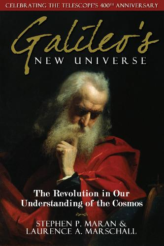 Galileo's New Universe: The Revolution in Our Understanding of the Cosmos (Paperback)