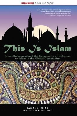 This is Islam: From Muhammad and the Community of Believers to Islam in the Global Community - This World of Ours (Hardback)