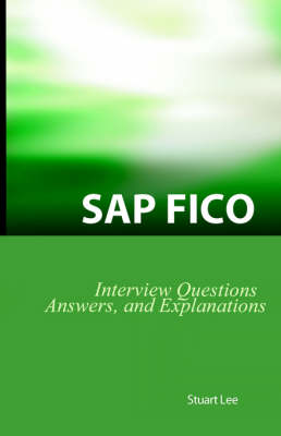 SAP Fico Interview Questions, Answers, and Explanations: SAP Fico Certification Review (Paperback)