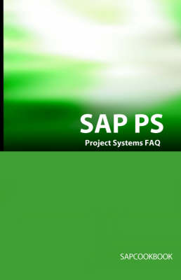 SAP PS FAQ: SAP Project Systems Interview Questions, Answers, and Explanations (Paperback)