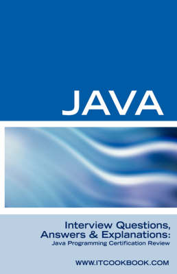 Java Interview Questions: Java Programming Certification Review (Paperback)