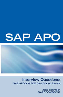 SAP Apo Interview Questions, Answers, and Explanations: SAP Apo Certification Review (Paperback)