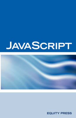 JavaScript Interview Questions, Answers, and Explanations: JavaScript Certification Review (Paperback)
