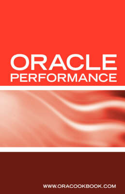 Oracle Database Performance Tuning Interview Questions, Answers and Explanations: Oracle Performance Tuning Certification Review (Paperback)
