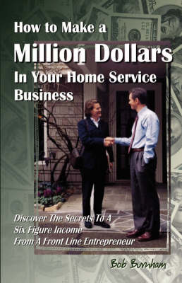 How to Make a Million Dollars in Your Home Service Business (Paperback)