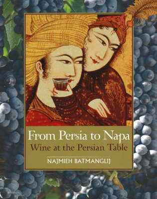 From Persia to Napa: Wine at the Persian Table (Hardback)
