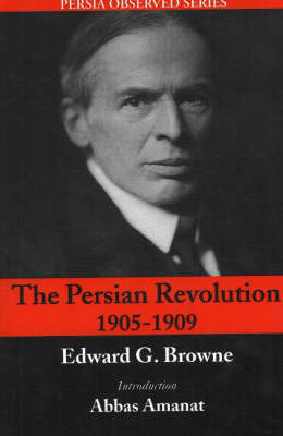 The Persian Revolution 1905-1909 (Paperback)