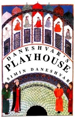 Daneshvar's Playhouse: A Collection of Stories (Paperback)