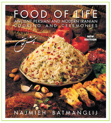 Food of Life: Ancient Persian & Modern Iranian Cooking & Ceremonies (Paperback)