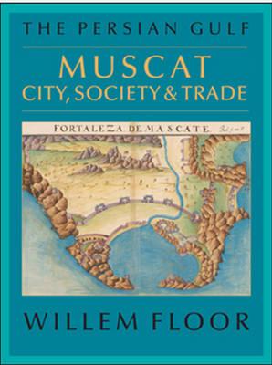 Persian Gulf: Muscat City, Society & Trade (Paperback)
