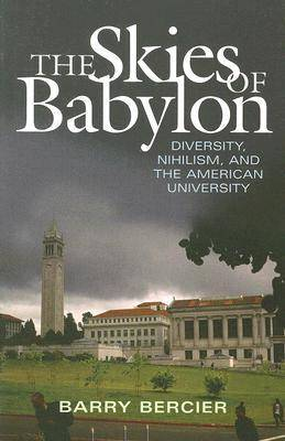 The Skies of Babylon: Diversity, Nihilism, and the American University (Paperback)
