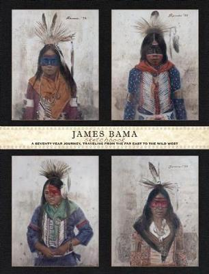 James Bama: Sketchbook: A Seventy-Year Journey, Traveling from the Far East to the Wild West (Paperback)