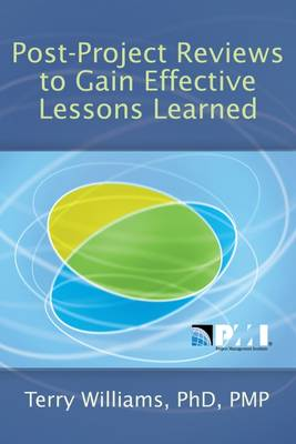 Post-Project Reviews to Gain Effective Lessons Learned (Paperback)