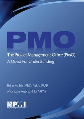 Project Management Office (PMO): A Quest for Understanding (Paperback)