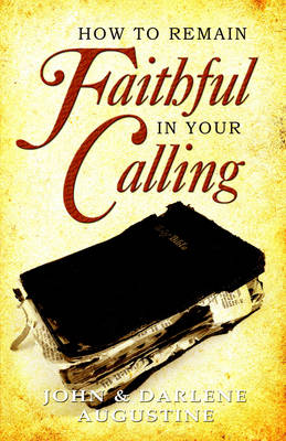 How to Remain Faithful in Your Calling (Paperback)