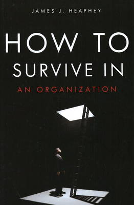 How to Survive in an Organization (Paperback)