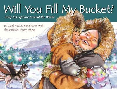 Will You Fill My Bucket?: Daily Acts of Love Around the World (Paperback)