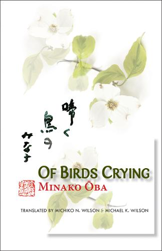 Minako Oba: Of Birds Crying - Cornell East Asia Series (Hardback)