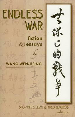Endless War: Fiction and Essays by Wang Wen-hsing (Paperback)