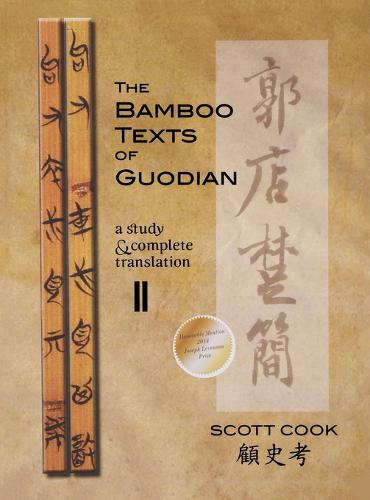 The Bamboo Texts Of Guodian: A Study and Complete Translation, Volume II - Cornell East Asia Series (Hardback)