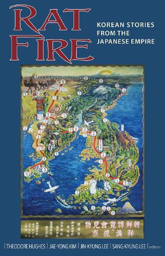 Rat Fire: Korean Stories From the Japanese Empire - Cornell University East Asia Program (Hardback)