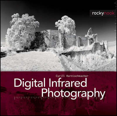 Digital Infrared Photography (Paperback)