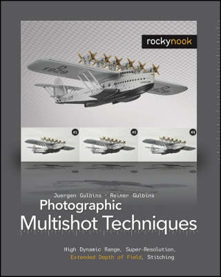 Photographic Multishot Techniques: High Dynamic Range, Super-resolution, Extended Depth of Field, Stitching (Paperback)