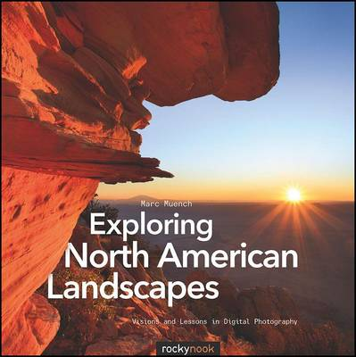 Exploring North American Landscapes: Visions and Lessons in Digital Photography (Paperback)
