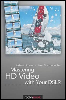 Mastering HD Video with Your DSLR (Paperback)