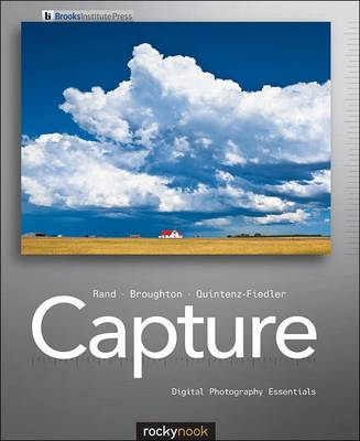 Mastering Capture: Digital Photography Essentials (Paperback)