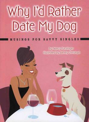 Why I'd Rather Date My Dog (Paperback)