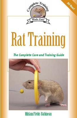 Rat Training: A Comprehensive Beginner's Guide - Complete Care Made Easy (Paperback)
