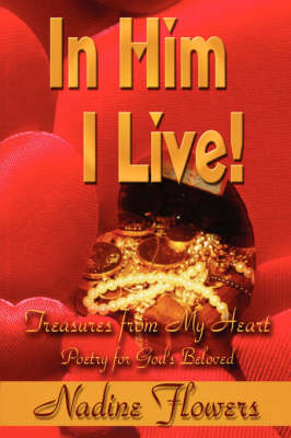 In Him I Live! Treasures from My Heart (Paperback)