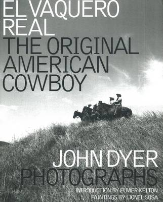 El Vaquero Real: The Original American Cowboy (Hardback)