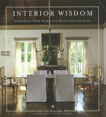 Interior Wisdom: Designing Your Home and Heart for the Lord (Hardback)