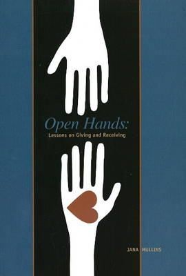 Open Hands: Lessons on Giving and Receiving (Hardback)