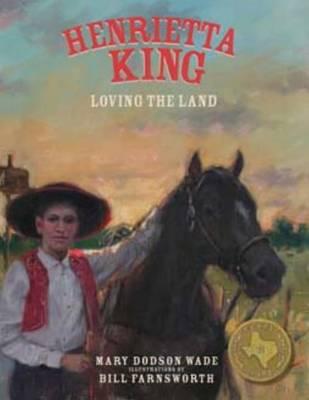 Henrietta King: Loving the Land (Hardback)
