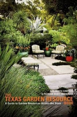 Texas Garden Resource Book: A Guide to Garden Resources Across the State (Paperback)