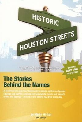 Historic Houston Streets: The Stories Behind the Names (Paperback)