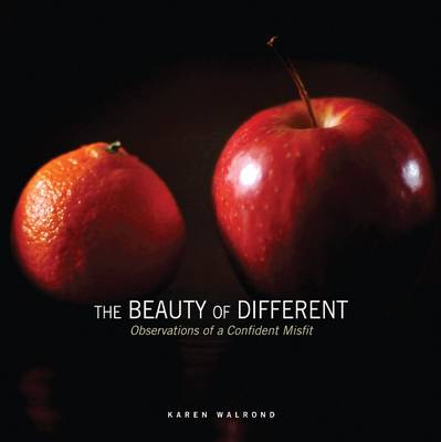 The Beauty of Different: Observations of a Confident Misfit (Hardback)