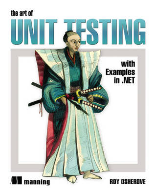 The Art of Unit Testing: with Examples in .NET (Paperback)