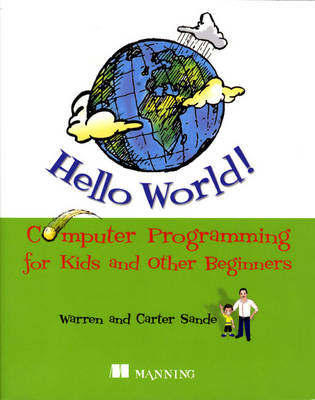 Hello World!: Computer Programming for Kids and Other Beginners (Paperback)