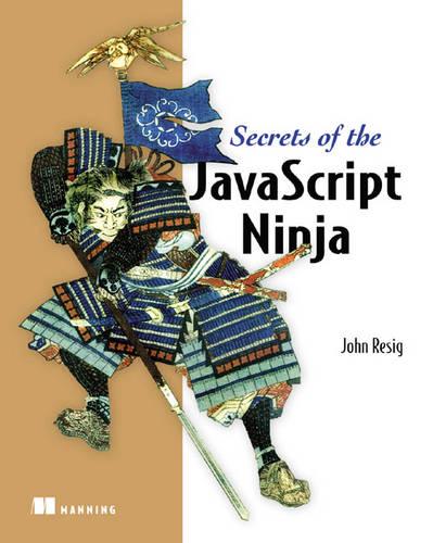 Secrets of the JavaScript Ninja (Paperback)