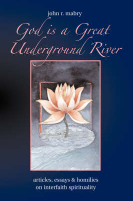 God Is a Great Underground River (Paperback)