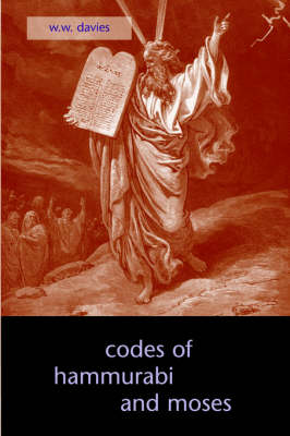 The Codes of Hammurabi and Moses (Paperback)