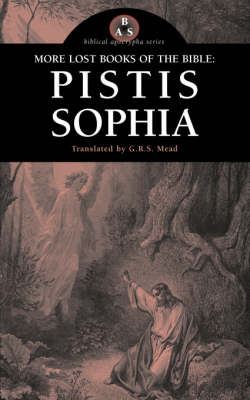 More Lost Books of the Bible: Pistis Sophia (Paperback)