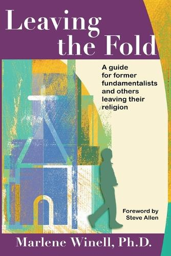 Leaving the Fold: A Guide for Former Fundamentalists and Others Leaving Their Religion (Paperback)