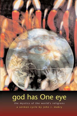 God Has One Eye: The Mystics of the World's Religions (Paperback)