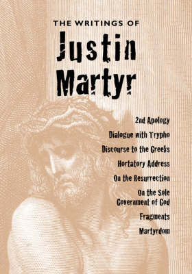 Writings of Justin Martyr (Paperback)