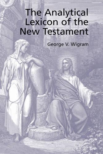The Analytical Greek Lexicon of the New Testament (Paperback)